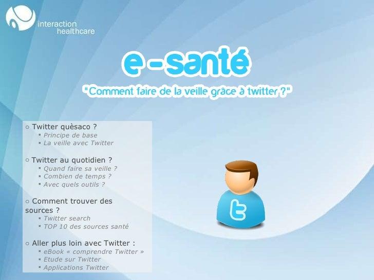 <ul><li>Twitter quèsaco? </li></ul><ul><ul><li>Principe de base </li></ul></ul><ul><ul><li>La veille avec Twitter </li></...