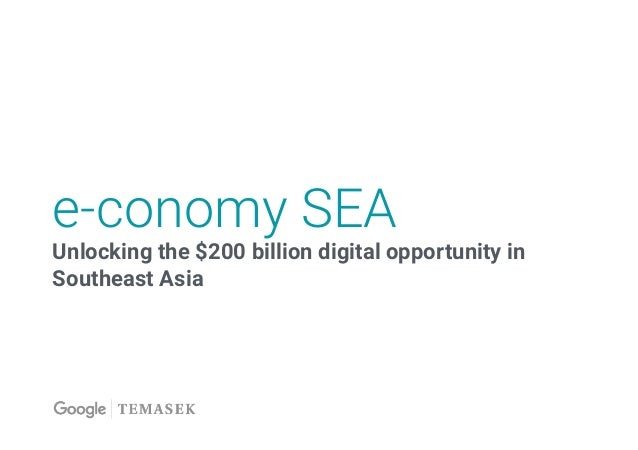 e-conomy SEA Unlocking the $200 billion digital opportunity in Southeast Asia