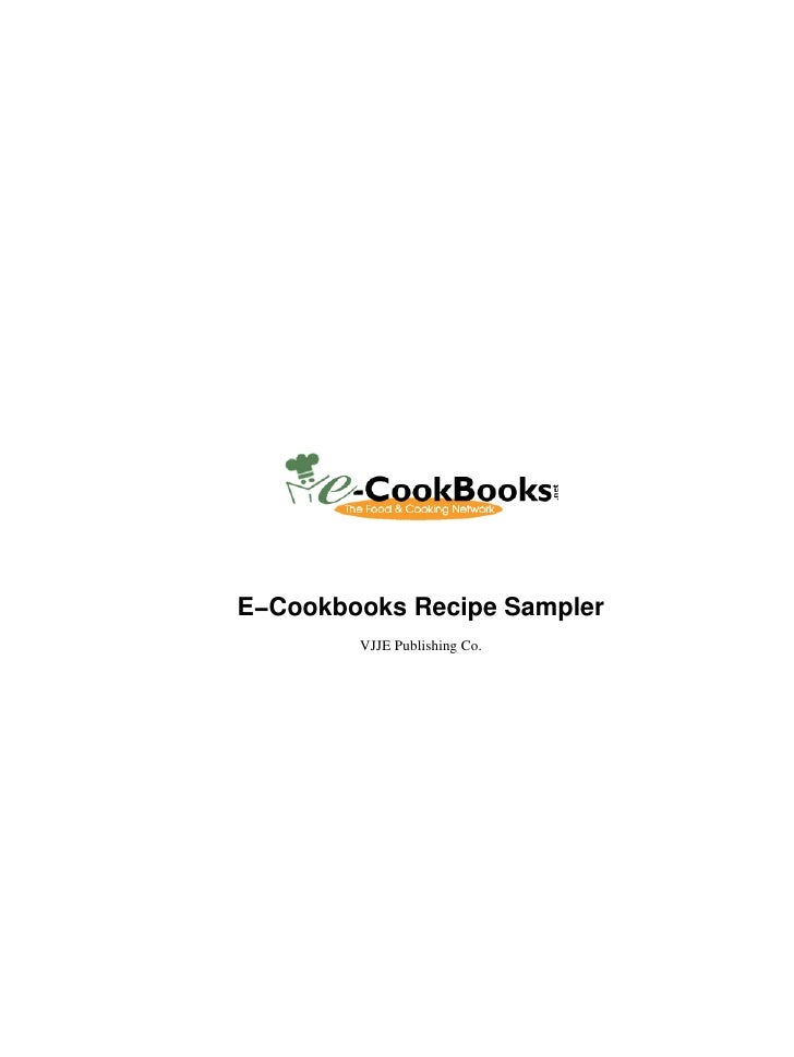 E−Cookbooks Recipe Sampler        VJJE Publishing Co.