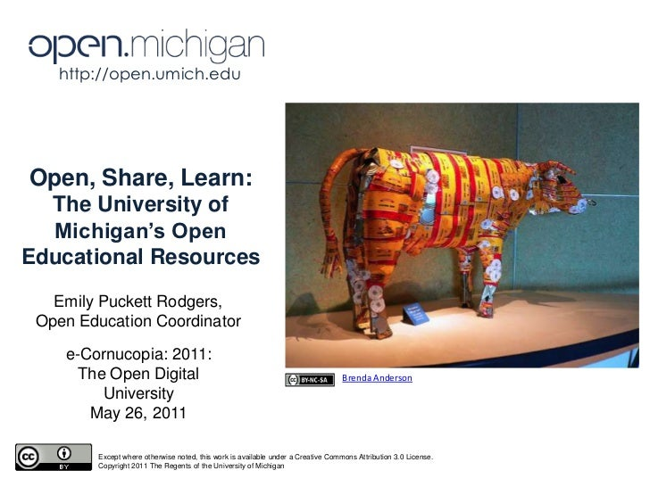 http://open.umich.edu <br />Open, Share, Learn: <br />The University of Michigan's Open Educational Resources<br />Emily P...