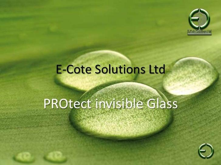 E-Cote Solutions Ltd<br />PROtect invisible Glass<br />