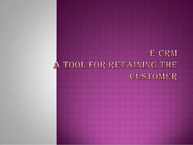  Customer   Relationship Management-philosophy and  an effective tool for targeting customer. It helps a company enjoy l...