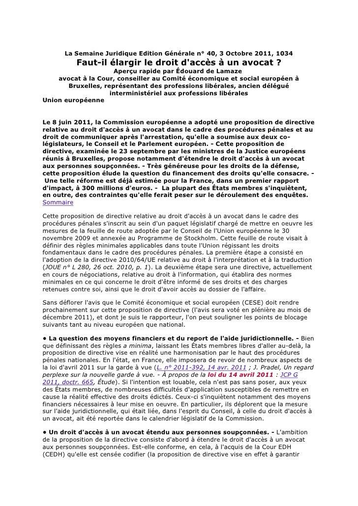 La Semaine Juridique Edition Générale n° 40, 3 Octobre 2011, 1034<br />Faut-il élargir le droit d'accès à un avocat?<br /...