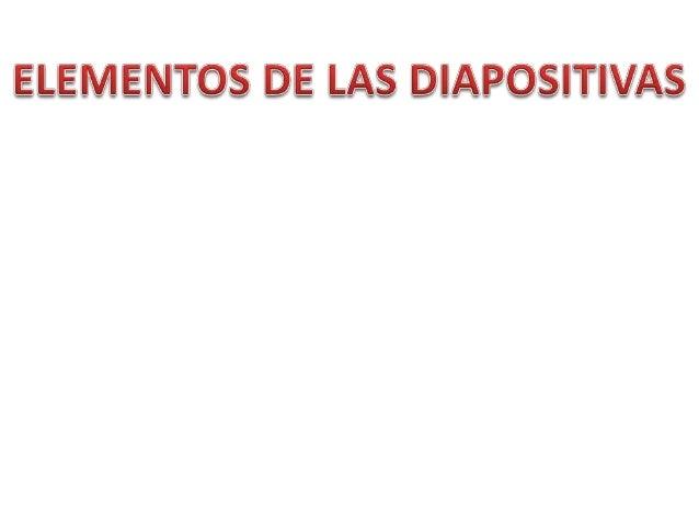 Los elementos que conforman una diapositiva son:ImágenesSonidosVideosFormasWordArt