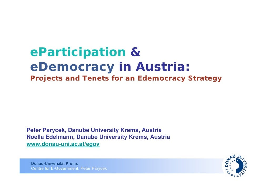 eParticipation &  eDemocracy in Austria:  Projects and Tenets for an Edemocracy Strategy     Peter Parycek, Danube Univers...