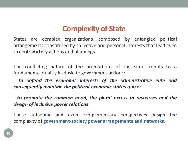 Complexity of State States are complex organizations, composed by entangled political arrangements constituted by collecti...