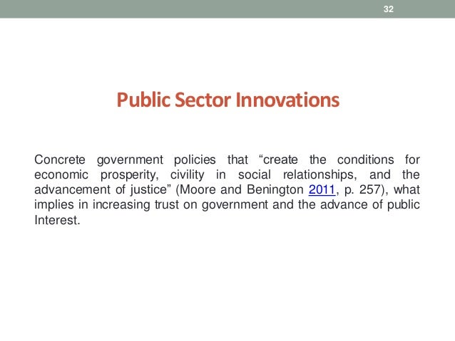 """Public Sector Innovations Concrete government policies that """"create the conditions for economic prosperity, civility in so..."""