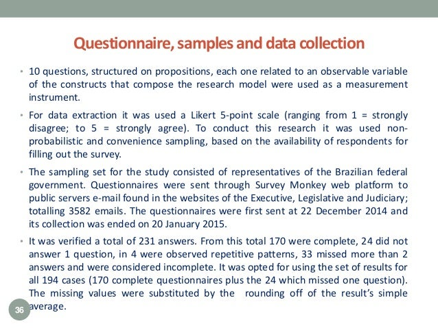 Questionnaire,samplesanddatacollection • 10 questions, structured on propositions, each one related to an observable varia...