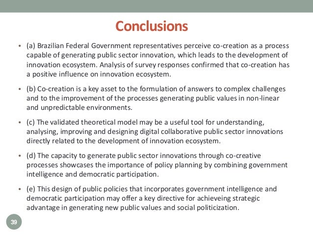 Conclusions • (a) Brazilian Federal Government representatives perceive co-creation as a process capable of generating pub...