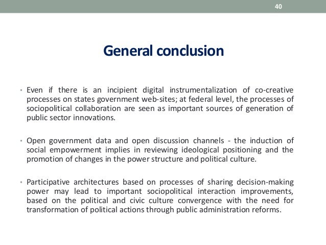 General conclusion • Even if there is an incipient digital instrumentalization of co-creative processes on states governme...