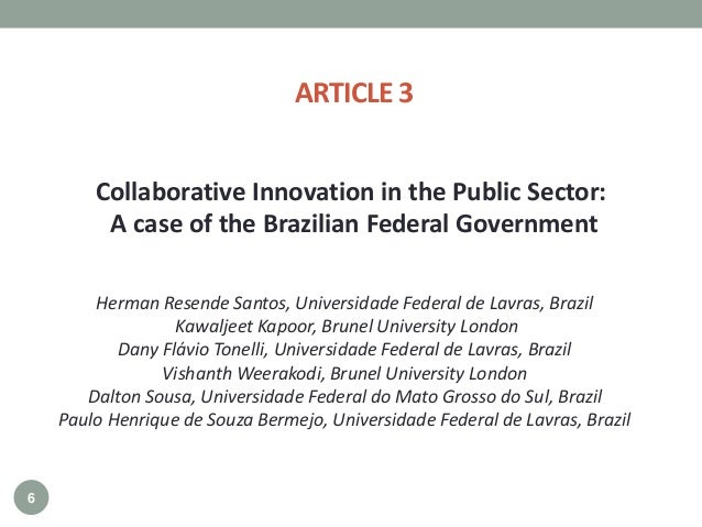 Collaborative Innovation in the Public Sector: A case of the Brazilian Federal Government Herman Resende Santos, Universid...