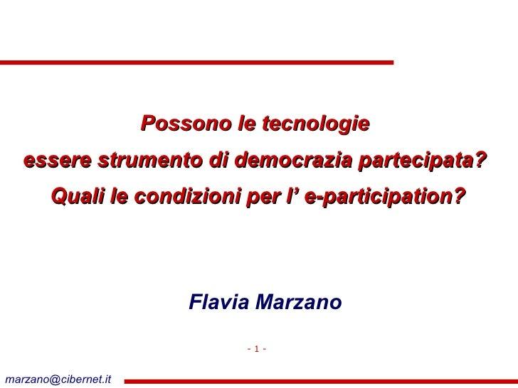 Possono le tecnologie    essere strumento di democrazia partecipata?         Quali le condizioni per l' e-participation?  ...