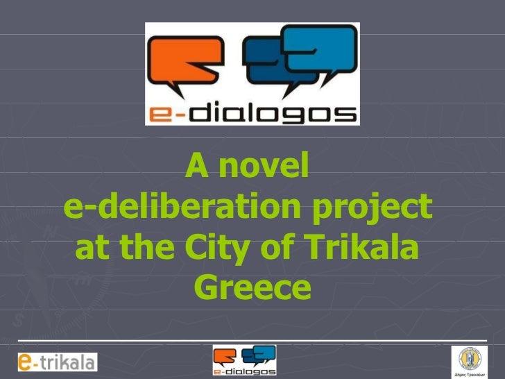 A novel  e-deliberation project  at the City of Trikala  Greece