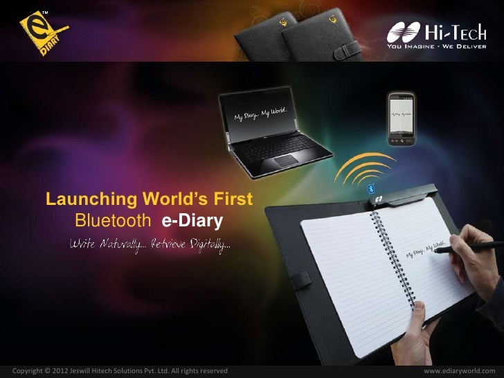 Launching World's First             Bluetooth e-DiaryCopyright © 2012 Jeswill Hitech Solutions Pvt. Ltd. All rights reserv...