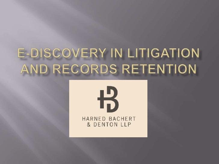 E-Discovery in litigation and records retention<br />