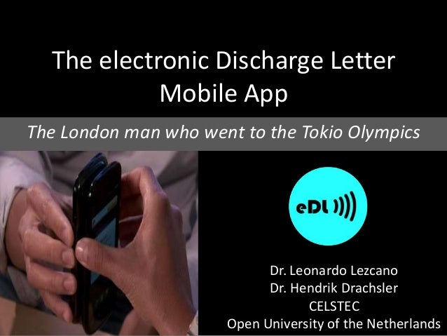 The electronic Discharge Letter Mobile App The London man who went to the Tokio Olympics  Dr. Leonardo Lezcano Dr. Hendrik...