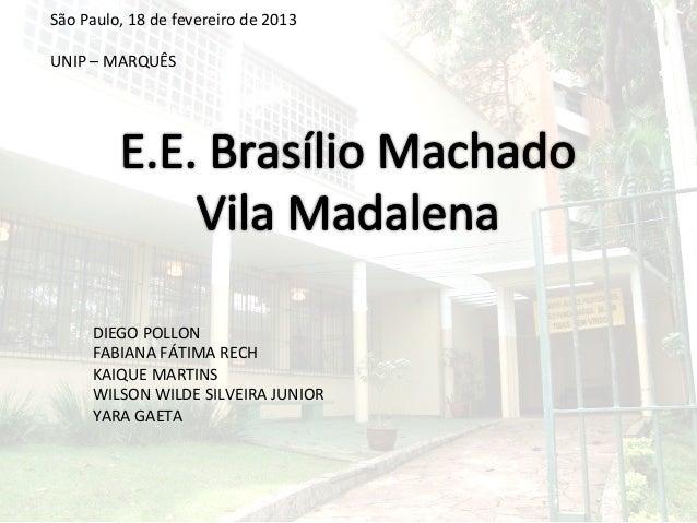 São Paulo, 18 de fevereiro de 2013  UNIP – MARQUÊS           DIEGO POLLON          FABIANA F...