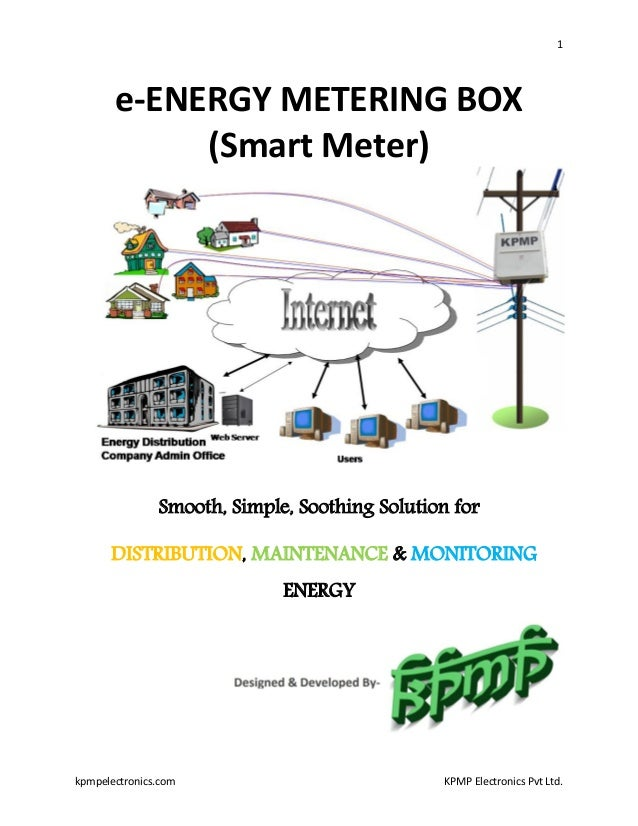 1 kpmpelectronics.com KPMP Electronics Pvt Ltd. e-ENERGY METERING BOX (Smart Meter) Smooth, Simple, Soothing Solution for ...