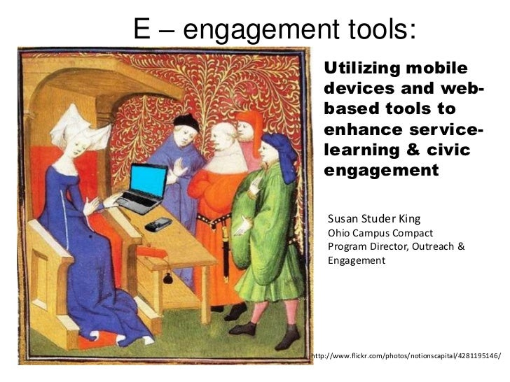 E – engagement tools:                Utilizing mobile                devices and web-                based tools to       ...