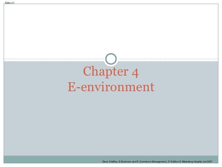 Slide 4.1              Chapter 4            E-environment                 Dave Chaffey, E-Business and E-Commerce Manageme...