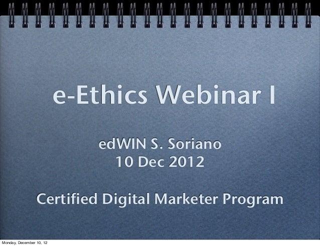 e-Ethics Webinar I                             edWIN S. Soriano                               10 Dec 2012                 ...