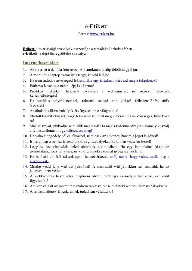 e-Etikett                                     Forrás: www.etikett.huEtikett: udvariassági szabályok összessége a társadalm...