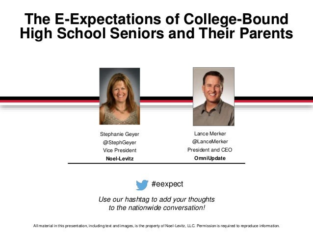 The E-Expectations of College-Bound  High School Seniors and Their Parents  Stephanie Geyer  @StephGeyer  Vice President  ...