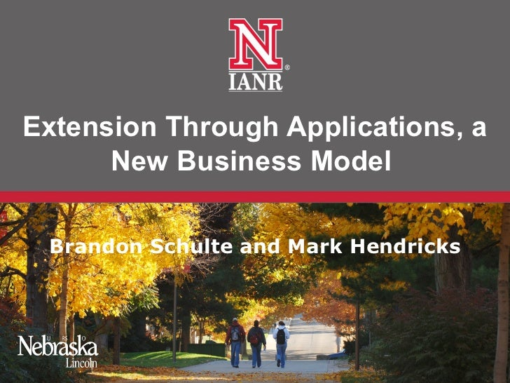 Extension Through Applications, a      New Business Model Brandon Schulte and Mark Hendricks