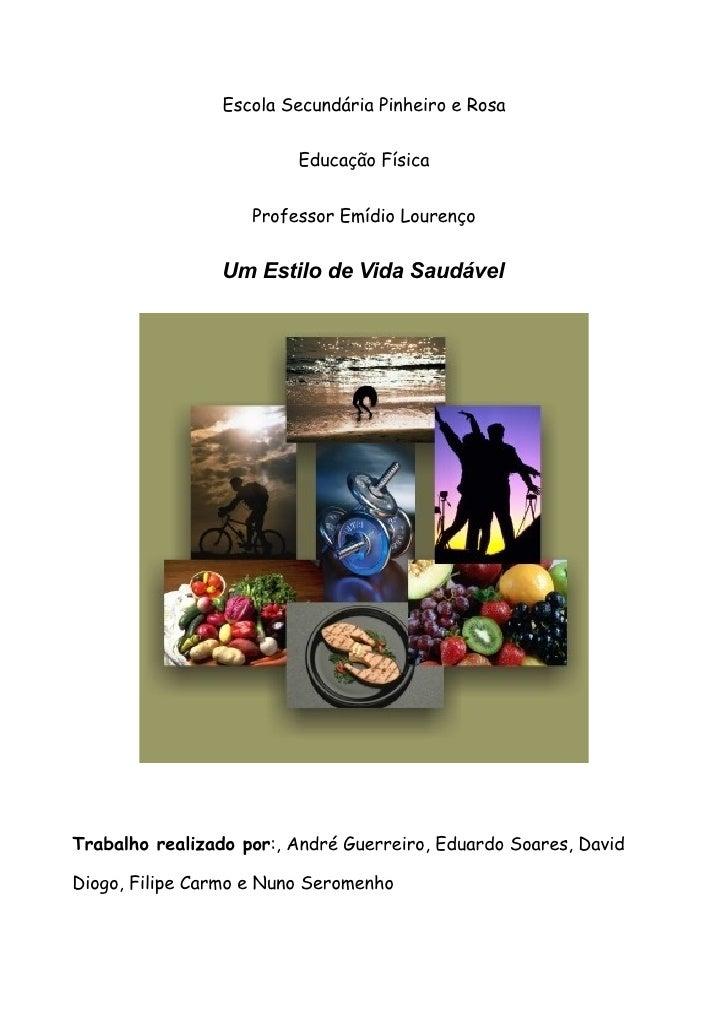 Escola Secundária Pinheiro e Rosa                            Educação Física                       Professor Emídio Louren...