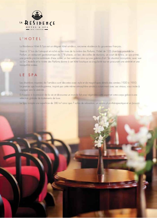 L ' H O T E L La Résidence Hôtel & Spa est un élégant hôtel art-déco, ancienne résidence du gouverneur français. Situé à 1...