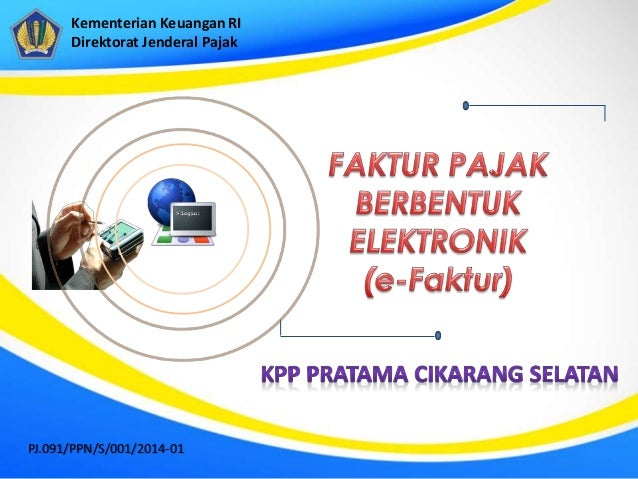 Kementerian Keuangan RI Direktorat Jenderal Pajak PJ.091/PPN/S/001/2014-01