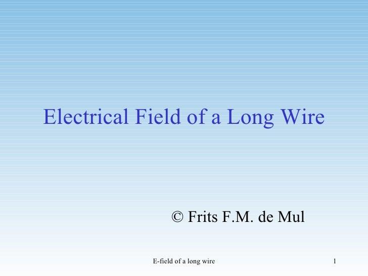 Electrical Field of a Long Wire © Frits F.M. de Mul