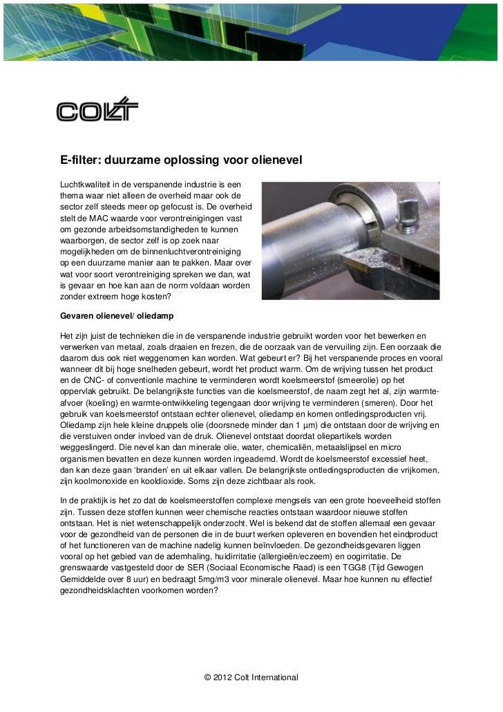E-filter: duurzame oplossing voor olienevelLuchtkwaliteit in de verspanende industrie is eenthema waar niet alleen de over...