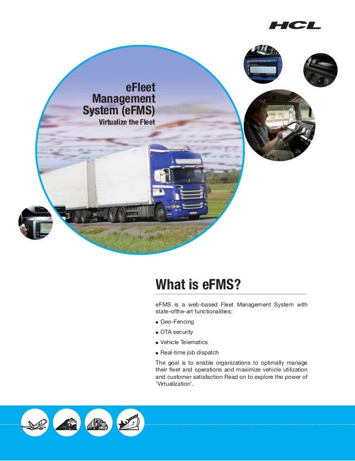 eFleet  ManagementSystem (eFMS)   Virtualize the Fleet                          What is eFMS?                          eFM...