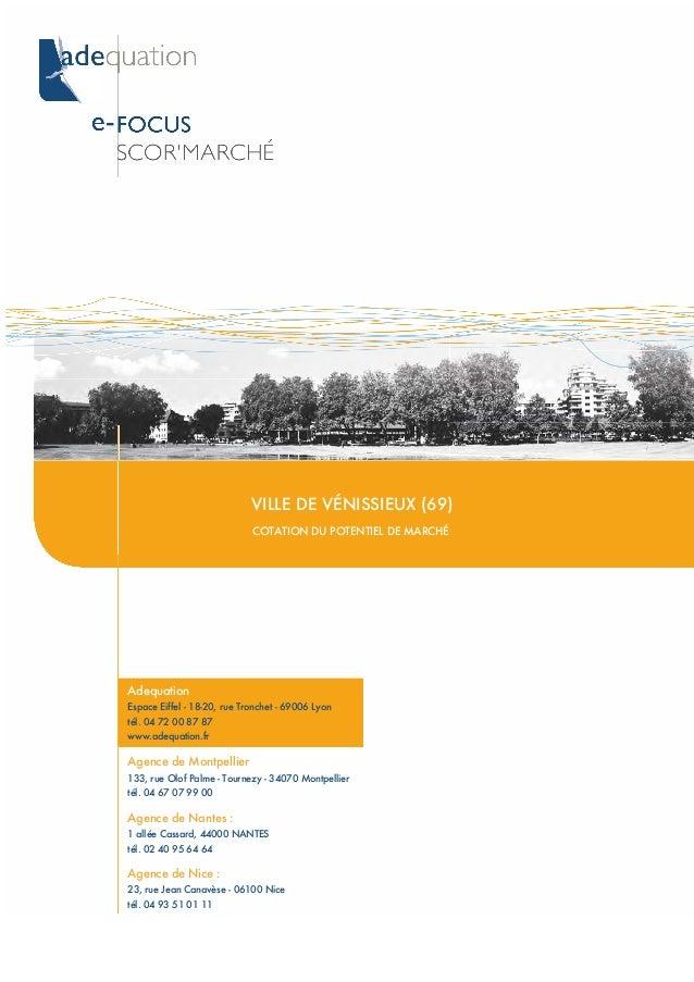 VILLE DE VÉNISSIEUX (69) COTATION DU POTENTIEL DE MARCHÉ Adequation Espace Eiffel - 18-20, rue Tronchet - 69006 Lyon tél. ...