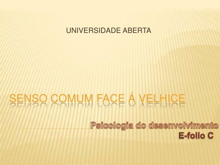 UNIVERSIDADE ABERTA     SENSO COMUM FACE Á VELHICE