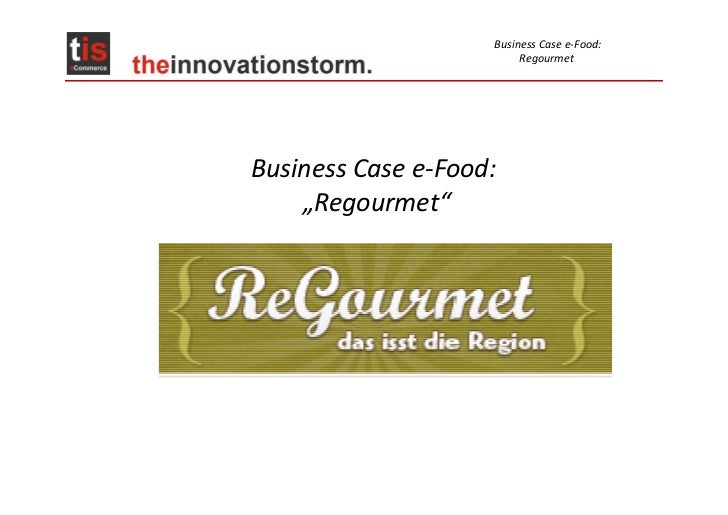 "Business Case e-Food:                         RegourmetBusiness Case e-Food:    ""Regourmet"""