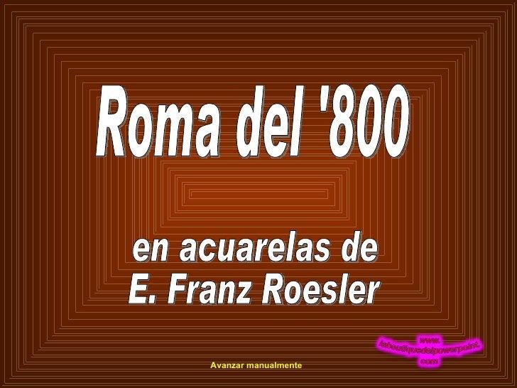 Roma del '800 en acuarelas de E. Franz Roesler Avanzar manualmente