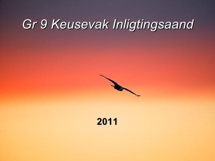 Gr 9 Keusevak Inligtingsaand 2011