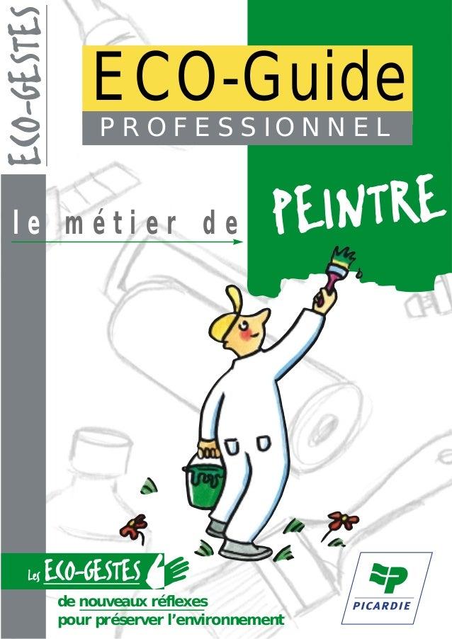 ECO-GESTES                 ECO-Guide                  PROFESSIONNELle métier de                             PEINTRE   Les ...