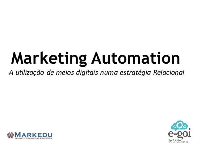 Marketing Automation A  utilização  de  meios  digitais  numa  estratégia  Relacional