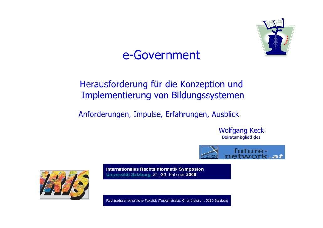 e-GovernmentHerausforderung für die Konzeption undImplementierung von BildungssystemenAnforderungen, Impulse, Erfahrungen,...