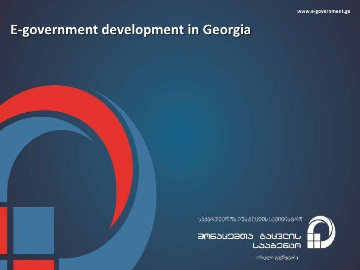 www.e-government.geE-government development in Georgia                                      ირაკლი გვენეტაძე