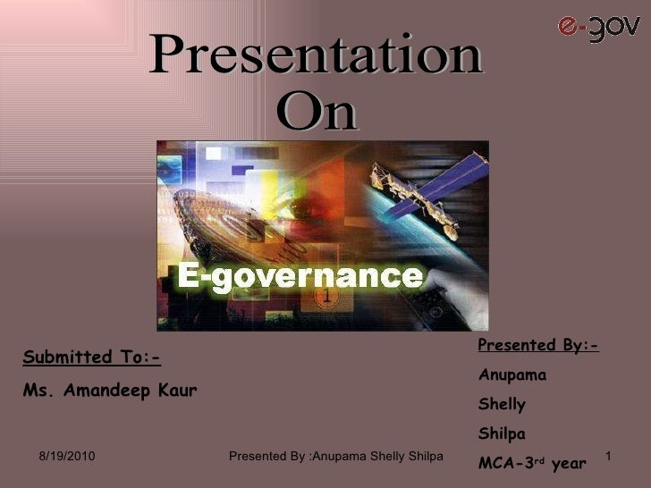 8/19/2010 Presented By :Anupama Shelly Shilpa Presentation On Presented By:- Anupama Shelly Shilpa MCA-3 rd  year Submitte...