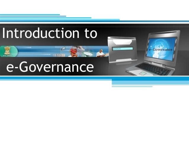 Introduction to e- Governance  e-Governance