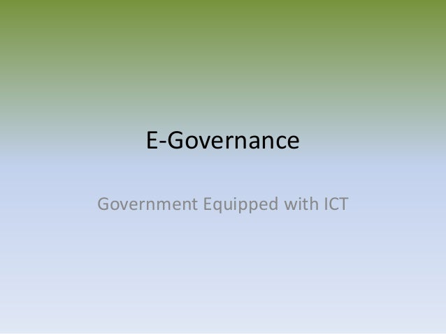 E-Governance Government Equipped with ICT