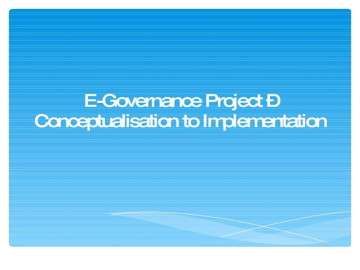 E-Governance Project – Conceptualisation to Implementation