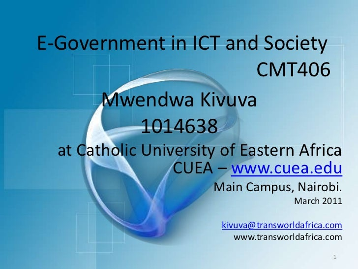 MwendwaKivuva1014638<br />E-Government in ICT and Society<br />CMT406<br />at Catholic University of Eastern Africa  CUEA ...