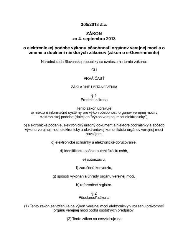 305/2013 Z.z. ZÁKON zo 4. septembra 2013 o elektronickej podobe výkonu pôsobnosti orgánov verejnej moci a o zmene a doplne...