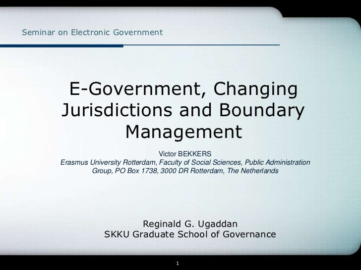 Seminar on Electronic Government          E-Government, Changing         Jurisdictions and Boundary                 Manage...